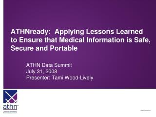ATHN Data Summit July 31, 2008 Presenter: Tami Wood-Lively