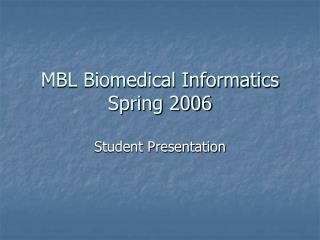 MBL Biomedical Informatics Spring 2006