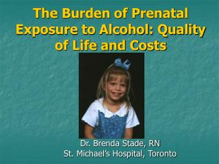 The Burden of Prenatal Exposure to Alcohol: Quality of Life and Costs