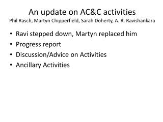 An update on AC&C activities Phil Rasch, Martyn Chipperfield, Sarah Doherty, A. R. Ravishankara