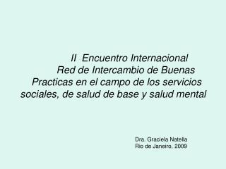II  Encuentro Internacional                Red de Intercambio de Buenas