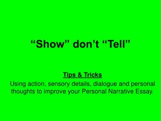 """Show"" don't ""Tell"""