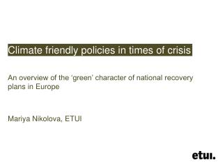 Climate friendly policies in times of crisis