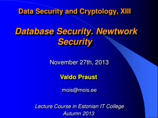 Data Security and Cryptology, XIII  Database Security.  Newtwork Security