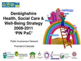 Denbighshire Health, Social Care &  Well-Being Strategy 2008-2011 'PIN PaC'