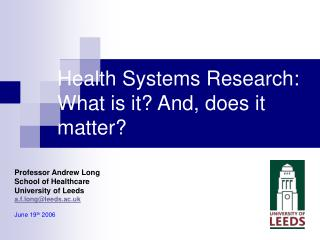 Health Systems Research: What is it? And, does it matter?