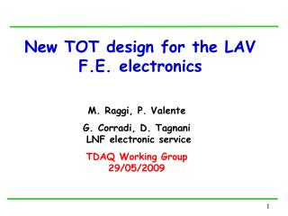 New TOT design for the LAV F.E. electronics