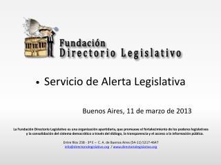 Servicio de Alerta Legislativa Buenos Aires, 11 de marzo de 2013