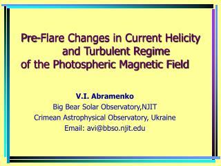 V.I. Abramenko Big Bear Solar Observatory,NJIT Crimean Astrophysical Observatory, Ukraine