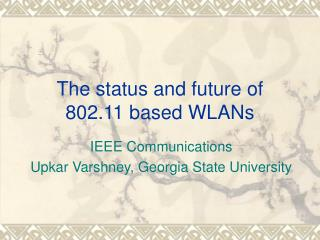 The status and future of 802.11 based WLANs
