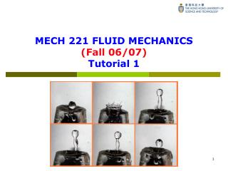 MECH 221 FLUID MECHANICS (Fall 06/07) Tutorial 1