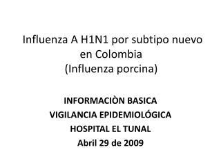 Influenza A H1N1 por subtipo nuevo en Colombia (Influenza porcina)