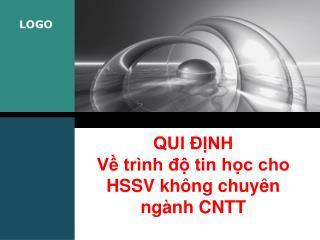 QUI ĐỊNH Về trình độ tin học cho HSSV không chuyên ngành CNTT
