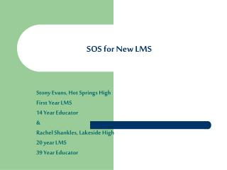SOS for New LMS