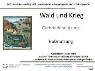 Axel Bader � Max Krott Fakult�t f�r Forstwissenschaft, Burckhard-Institut