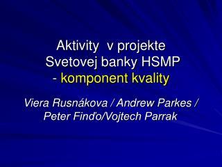 Aktivity  v projekte  Svetovej banky HSMP  -  komponent kvality