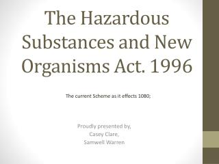 The Hazardous Substances and New Organisms Act. 1996