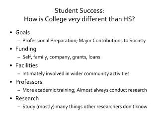 Student Success: How is College  very  different than HS?