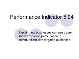 Performance Indicator 5.04