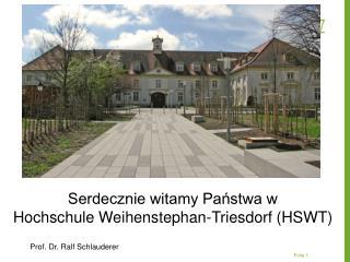 Serdecznie witamy Państwa w Hochschule Weihenstephan-Triesdorf  (HSWT)