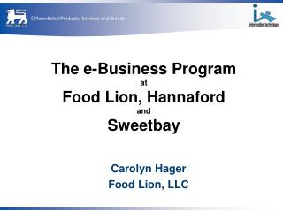 The e-Business Program at Food Lion, Hannaford and Sweetbay