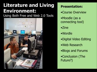 Literature and Living Environment: Using Both Free and Web 2.0 Tools