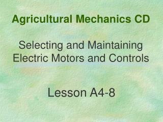 Agricultural Mechanics CD Selecting and Maintaining Electric Motors and Controls