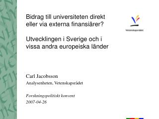 Carl Jacobsson Analysenheten, Vetenskapsr�det Forskningspolitiskt konvent 2007-04-26