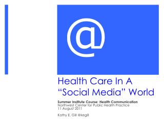 "Health Care In A  ""Social Media"" World"