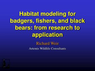 Habitat modeling for badgers, fishers, and black bears: from research to application