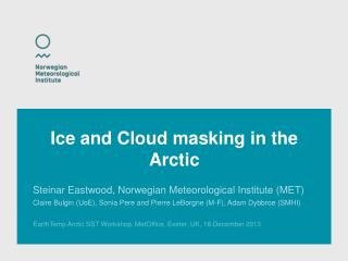 Ice and Cloud masking in the Arctic