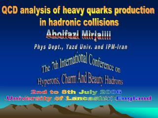 The 7th International Conference on Hyperons, Charm And Beauty Hadrons