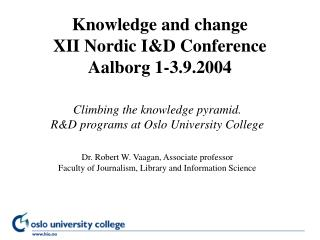 Knowledge and change XII Nordic I&D Conference  Aalborg 1-3.9.2004