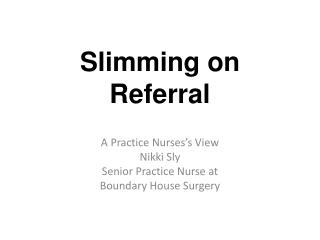 Slimming on Referral