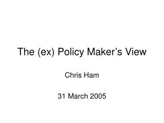 The (ex) Policy Maker's View