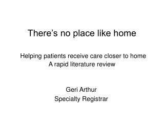 There's no place like home Helping patients receive care closer to home  A rapid literature review