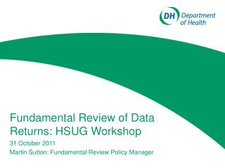 Fundamental Review of Data Returns: HSUG Workshop