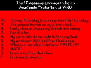 Top 10  reasons  excuses to be on Academic Probation at WKU
