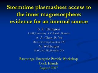 Stormtime plasmasheet access to the inner magnetosphere: evidence for an internal source