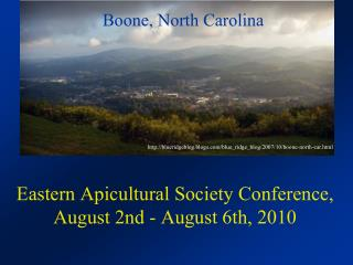 Eastern Apicultural Society Conference, August 2nd - August 6th, 2010