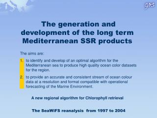 The generation and development of the long term Mediterranean SSR products