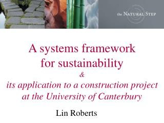 A systems framework for sustainability  & its application to a construction project