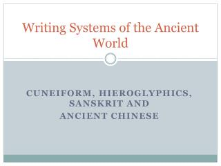 Writing Systems of the Ancient World