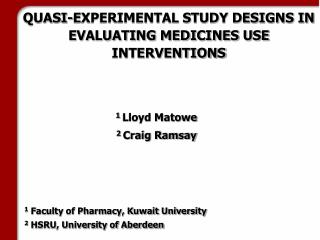 QUASI-EXPERIMENTAL STUDY DESIGNS IN EVALUATING MEDICINES USE INTERVENTIONS