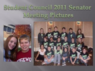 Student Council 2011 Senator  Meeting Pictures