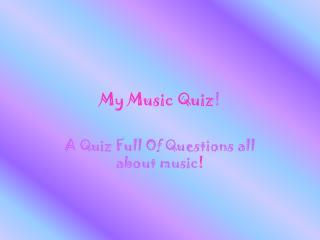 My Music Quiz !