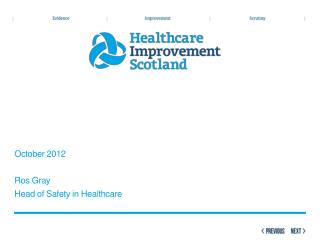 October 2012 Ros Gray Head of Safety in Healthcare
