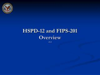 HSPD-12 and FIPS-201 Overview v1.4