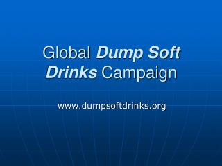 Global Dump Soft Drinks Campaign