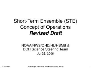 Short-Term Ensemble (STE) Concept of Operations Revised Draft